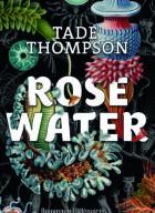 ROSEWATER_Tade THOMPSON_J'AI LU